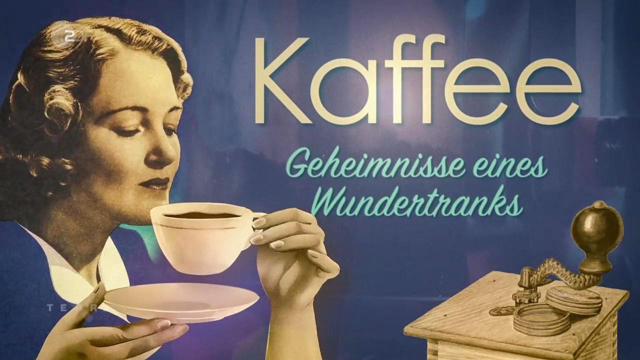 ZDF-TerraX-Doku: Kaffee – Geheimnisse eines Wundertranks